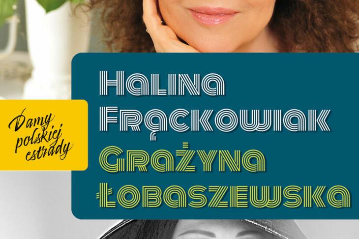 Frąckowiak i Łobaszewska - damy polskiej estrady wystąpią w Augustowie
