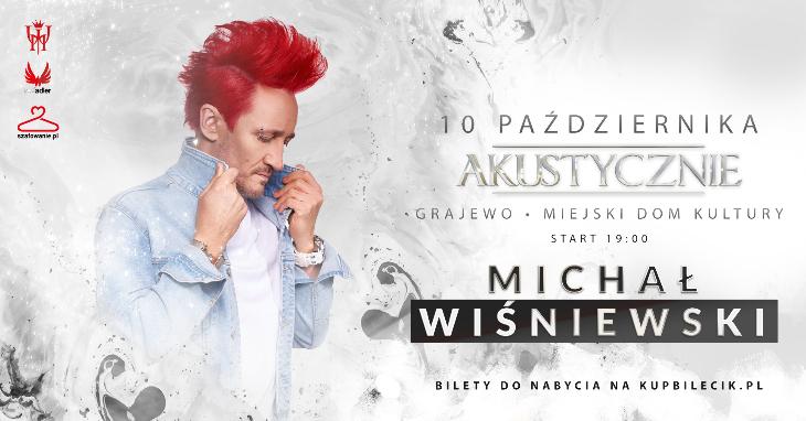 Michał Wiśniewski wystąpi w Grajewie (10.10)