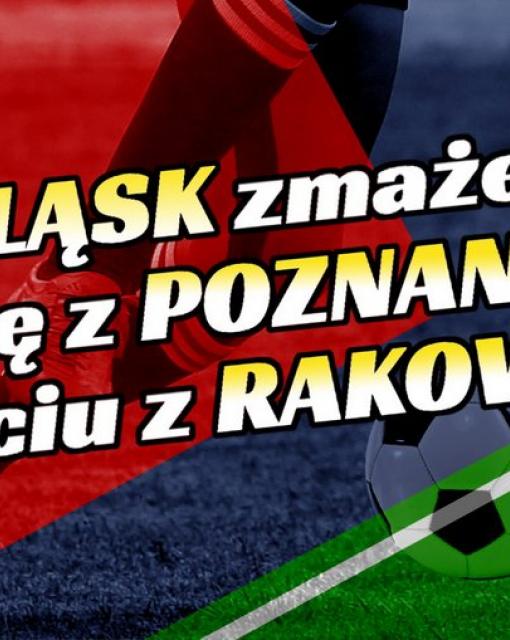 Śląsk zmaże plamę z Poznania w starciu z Rakowem?